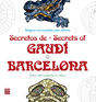 Secretos de / Secrets of Gaudí*Barcelona