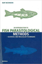 An Introduction to Fish Parasitological Methods