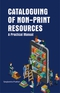 Cataloguing of Non-Print Resources