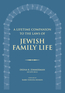 A Lifetime Companion to the Laws of Jewish Family Life