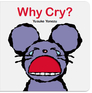 Why Cry?