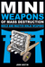 Mini Weapons of Mass Destruction: Build and Master Ninja Weapons