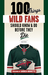 100 Things Wild Fans Should Know & Do Before They Die