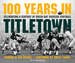 100 Years in Titletown