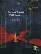 Trafalgar Square Publishing Spring 2018