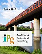 IPG Academic and Professional Publishing Spring 2019 Catalog